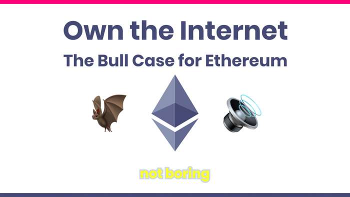 """""""Own The Internet"""" - A Bull Case For Ethereum"""