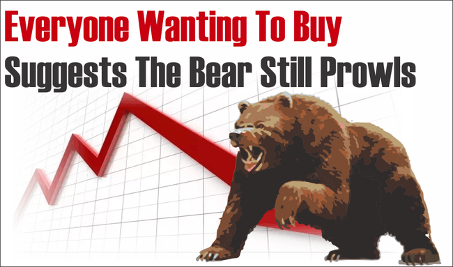 Everyone Wanting To Buy Suggests The Bear Still Prowls